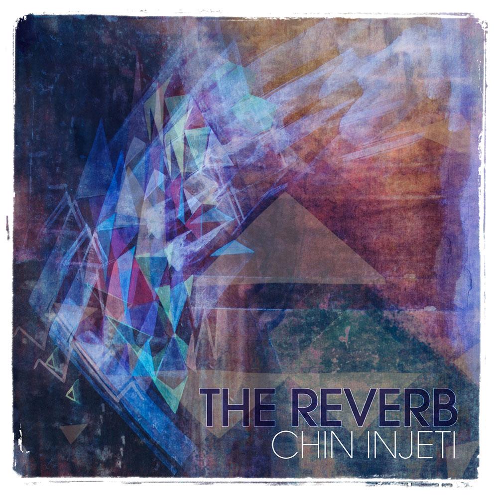 Chin Injeti - The Reverb