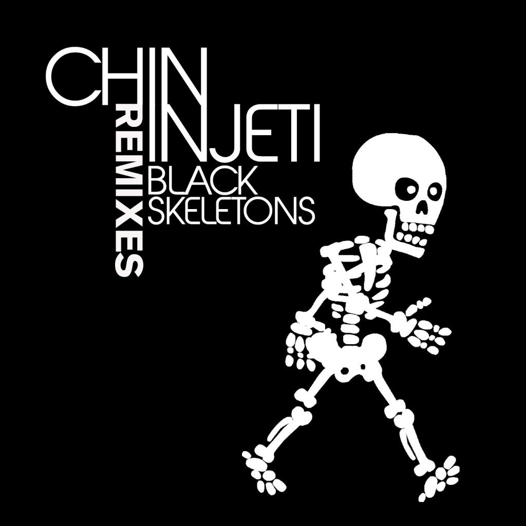 Chin Injeti - Black Skeletons Remixes